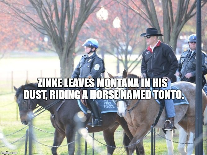 Secretary Zinke, leaving Montana in his dust, rides into the sunrise on a National Park Service horse named Tonto (according to the NY Times).
